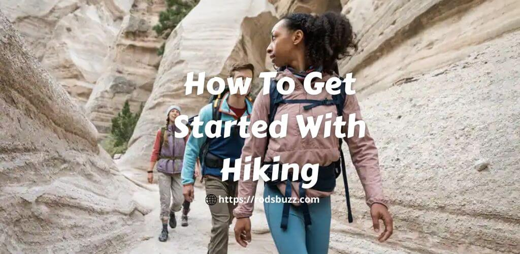How To Get Started With Hiking