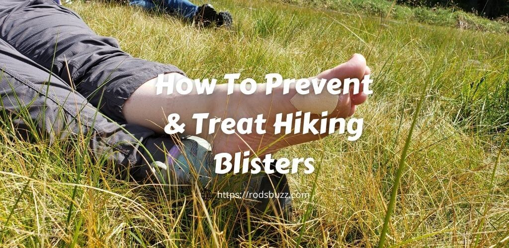 How To Prevent & Treat Hiking Blisters