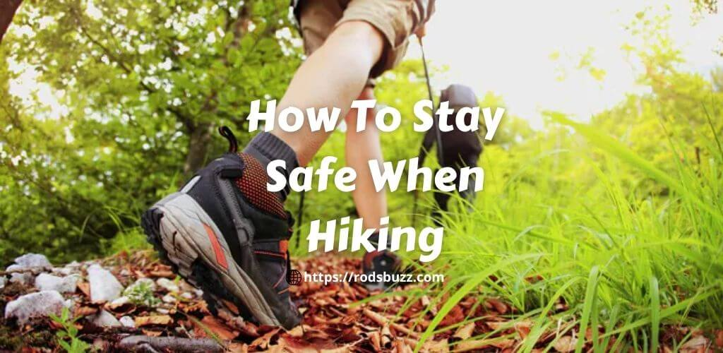 How To Stay Safe When Hiking