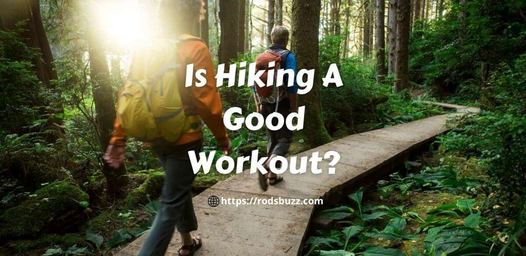 Is Hiking A Good Workout