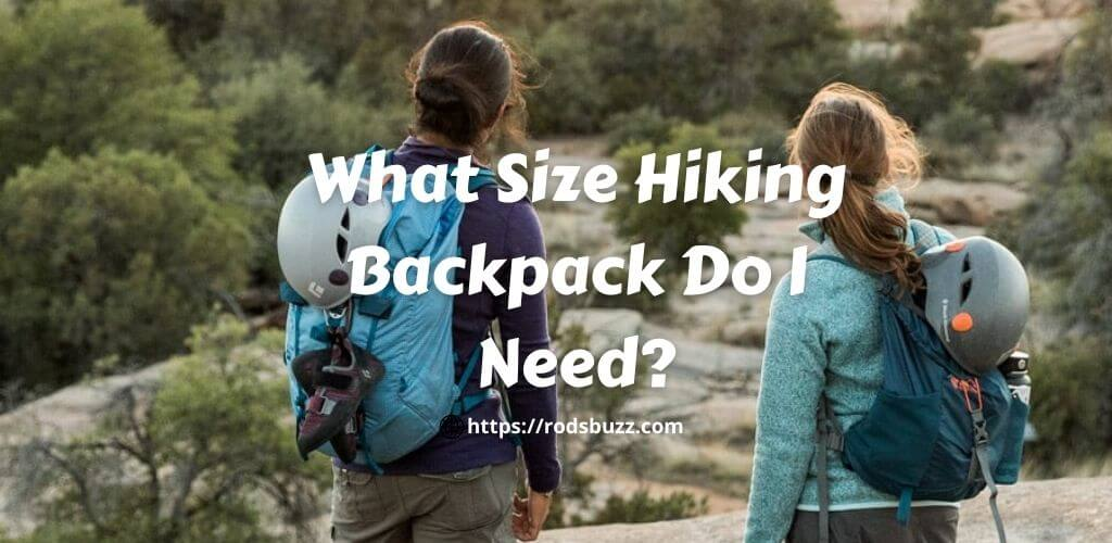 What Size Hiking Backpack Do I Need